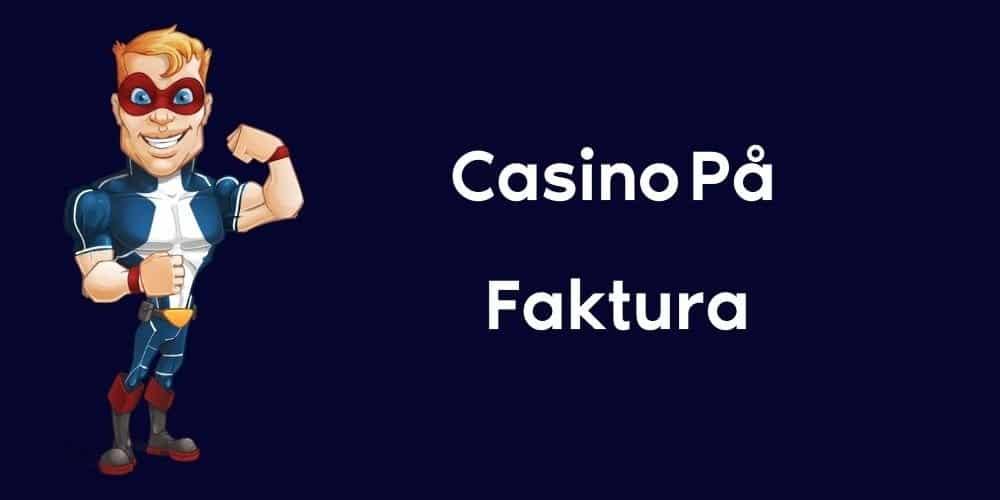 Casino med faktura 2021 Sjuan nitro